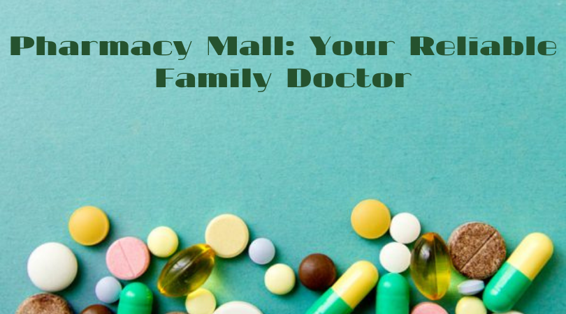 Pharmacy Mall Your Reliable Family Doctor